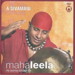 A. Sivamani - Mahaleela - My Journey Through Life (2008) {KKVM Record CD 081201}
