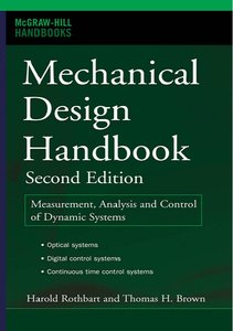 Mechanical Design Handbook, Second Edition: Measurement, Analysis and Control of Dynamic Systems (repost)