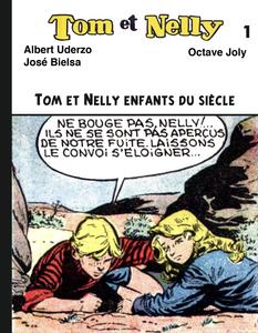 Tom et Nelly - Tome 1 - Tom et Nelly Enfants du Siècle