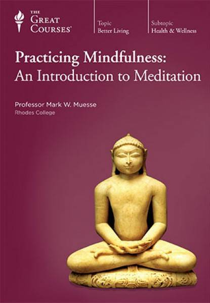 TTC Video - Practicing Mindfulness: An Introduction to Meditation [Reduced]