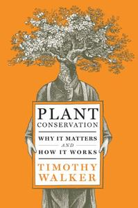 Plant Conservation: Why It Matters and How It Works (Repost)