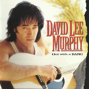 David Lee Murphy - Out With A Bang (1994)