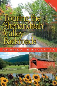 Touring the Shenandoah Valley Backroads, 2nd Edition