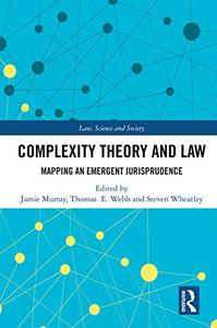 Complexity Theory and Law: Mapping an Emergent Jurisprudence