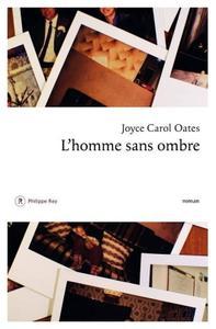 """Joyce Carol Oates, """"L'homme sans ombre"""""""