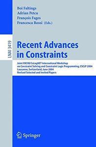Recent Advances in Constraints: Joint ERCIM/CoLogNet International Workshop on Constraint Solving and Constraint Logic Programm