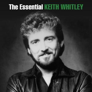 Keith Whitley - The Essential (2015)