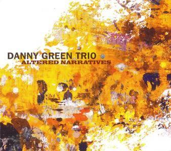 Danny Green Trio - Altered Narratives (2016) {OA2} **[RE-UP]**