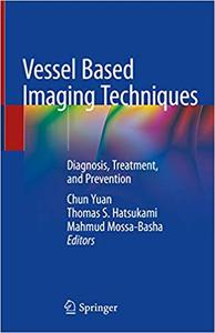 Vessel Based Imaging Techniques Diagnosis, Treatment, and Prevention