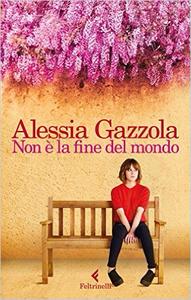 Non è la fine del mondo - Alessia Gazzola (Repost)