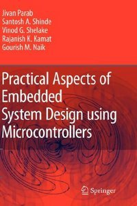 Practical Aspects of Embedded System Design using Microcontrollers (repost)