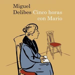 «Cinco horas con Mario» by Miguel Delibes