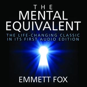 «The Mental Equivalent» by Emmett Fox