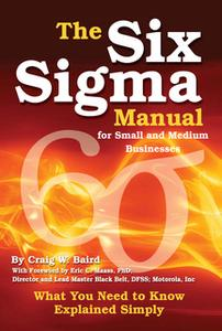 «The Six Sigma Manual for Small and Medium Businesses» by Craig W. Baird