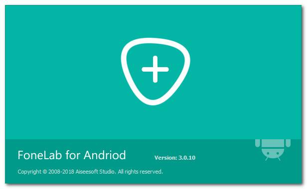 Aiseesoft FoneLab for Android 3.0.10 Multilingual Portable