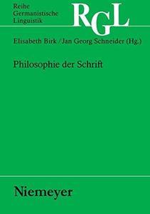 Philosophie der Schrift (Reihe Germanistische Linguistik)