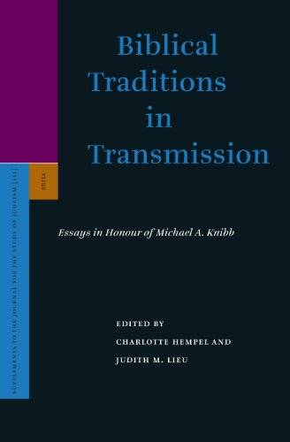 Biblical Traditions in Transmission: Essays in Honour of Michael A. Knibb (Supplements to the Journal(Repost)