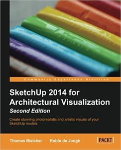 SketchUp 2014 for Architectural Visualization Second Edition [Repost]