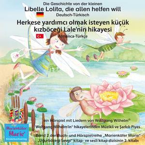 «Die Geschichte von der kleinen Libelle Lolita, die allen helfen will - Deutsch-Türkisch» by Wolfgang Wilhelm