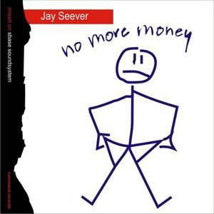 Jay Seever - No More Money (1994)