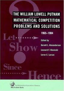 The William Lowell Putnam Mathematical Competition: Problems and Solutions 1965–1984