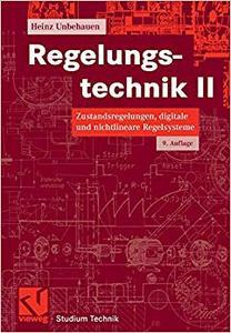 Regelungstechnik II: Zustandsregelungen, digitale und nichtlineare Regelsysteme (Repost)