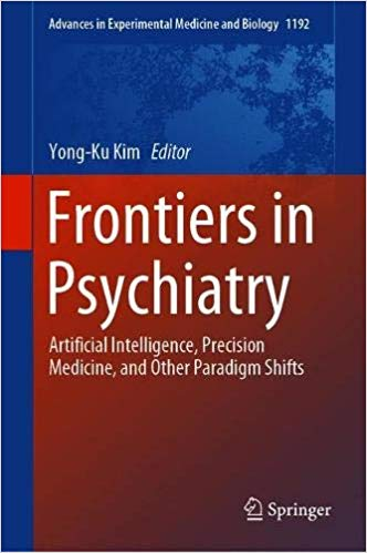 Frontiers in Psychiatry: Artificial Intelligence, Precision Medicine, and Other Paradigm Shifts