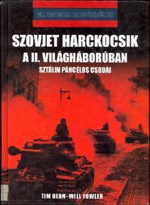 Szovjet Harckocsik A II. Világháborúban- Sztálin páncélos csodái