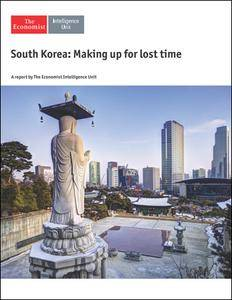 The Economist (Intelligence Unit) - South Korea Making up for Lost Time (2017)