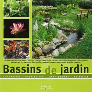 """Philippe Guillet, """"Bassins de jardin: Conception - réalisation - aménagement - entretien"""""""