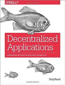 Decentralized Applications: Harnessing Bitcoin's Blockchain Technology (repost)