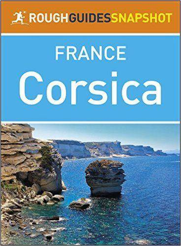The Rough Guide Snapshot to France: Corsica (Repost)