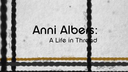 BBC - Anni Albers: A Life in Thread (2019)