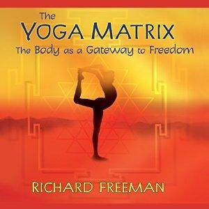 The Yoga Matrix: The Body as a Gateway to Freedom (Repost)