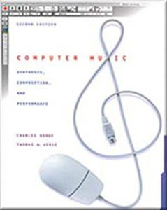 Computer Music: Synthesis, Composition, and Performance, 2nd Ed.