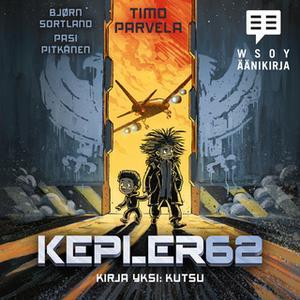 «Kepler62 Kirja yksi: Kutsu» by Bjørn Sortland,Timo Parvela
