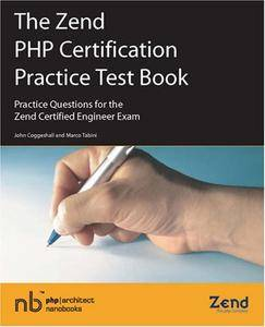 The Zend PHP Certification Practice Test Book - Practice Questions for the Zend Certified Engineer Exam (Repost)
