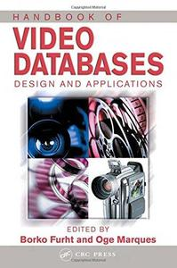 Handbook of video databases: design and applications (Repost)
