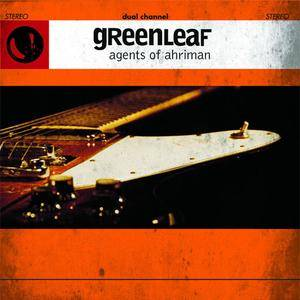 Greenleaf - Agents Of Ahriman (2007) {Small Stone/Cargo} **[RE-UP]**