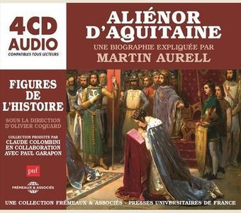 """Martin Aurell, """"Aliénor d'Aquitaine, une biographie expliquée"""""""