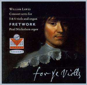 William LAWES (1602-1645) - For ye Violls - Consort Setts in 5 and 6 parts - Fretwork