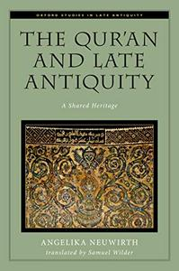 The Qur'an and Late Antiquity: A Shared Heritage