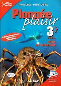 """Alain Foret, Pablo Torres, """"Plongée Plaisir Niveau 3 : Accès aux plongées profondes et à l'autonomie"""", 3ième éd."""
