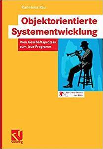 Objektorientierte Systementwicklung: Vom Geschäftsprozess zum Java-Programm (Repost)