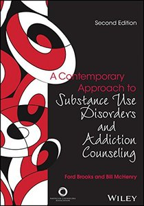 A Contemporary Approach to Substance Use Disorders and Addiction Counseling, Second edition