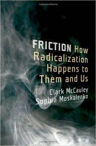 Friction: How Radicalization Happens to Them and Us (Repost)