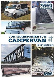 Vom Transporter zum Campervan: Der DIY Guide für jeden Selbstausbauer und Vanlifer