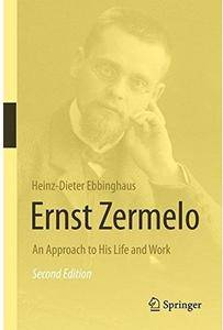 Ernst Zermelo: An Approach to His Life and Work (2nd edition) [Repost]