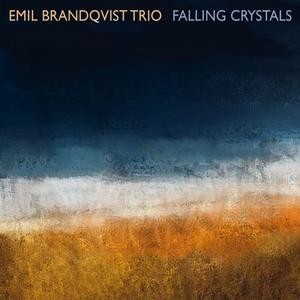 Emil Brandqvist Trio - Falling Crystals (2016) [Official Digital Download]