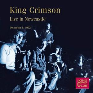 King Crimson – Live in Newcastle, December 8, 1972 (2019)